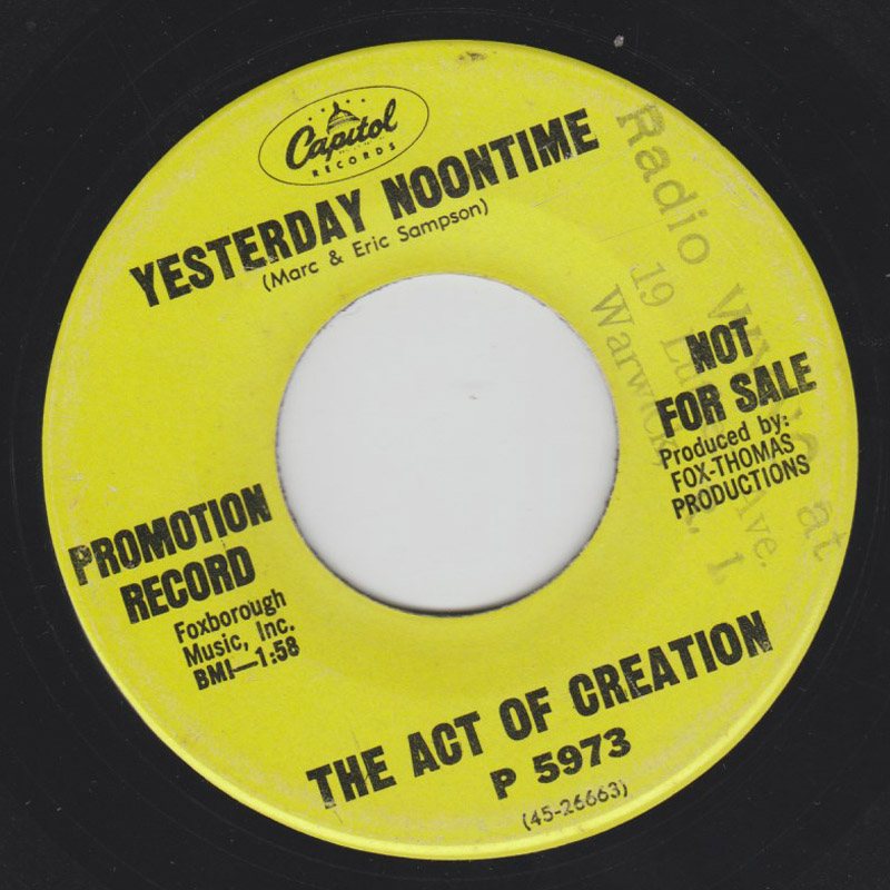 Act of Creation, the yesterday noontime / i've just seen you