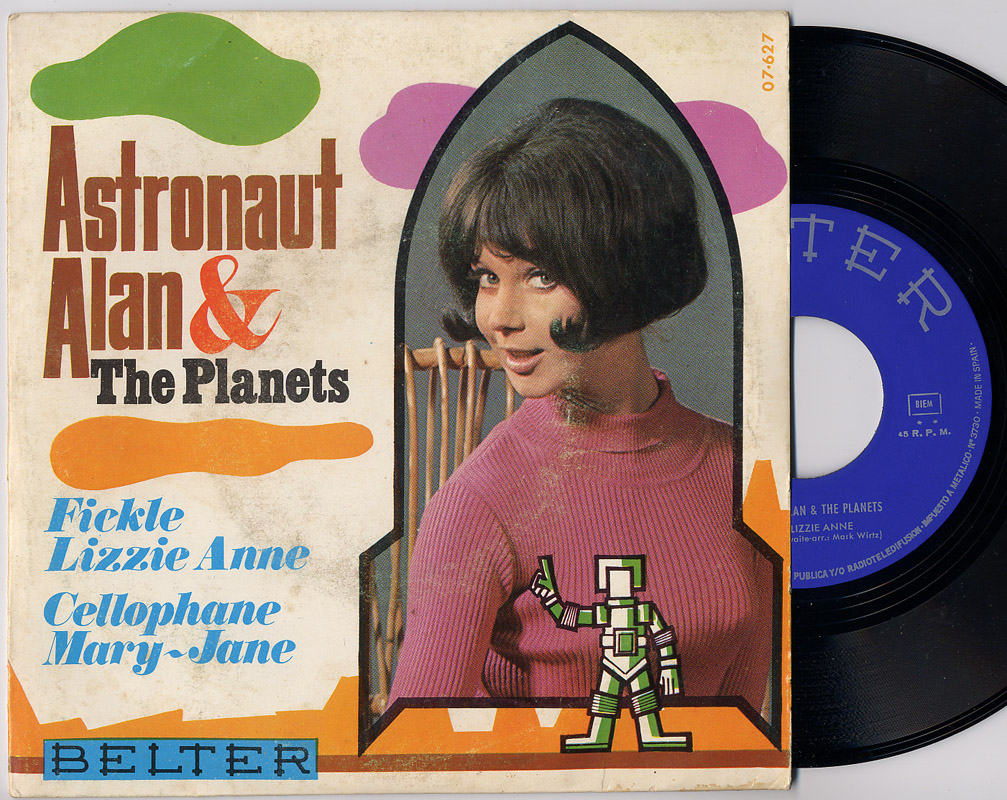 Astronaut Alan & the Planets fickle lizzie anne / cellophane mary-jane