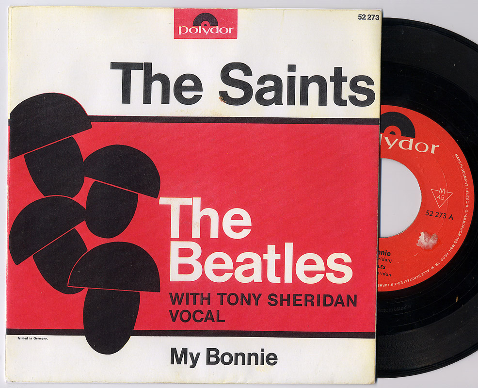Beatles, the with Tony Sheridan my bonnie / the saints