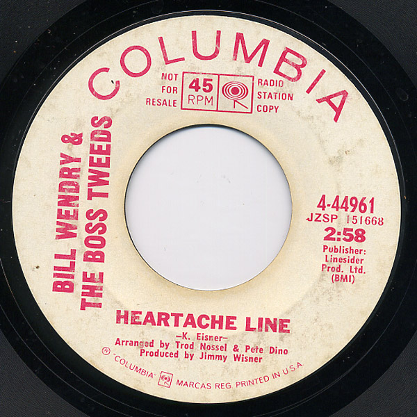 Bill Wendry & the Boss Tweeds heartache line / love is a happening