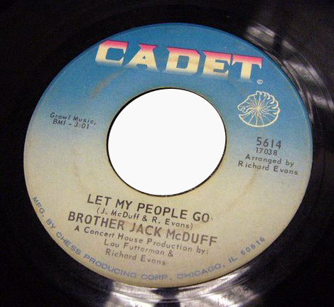 Brother Jack McDuff ain't it / let my people go