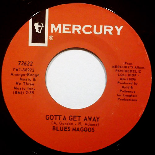 Blues Magoos we ain't got nothin yet / gotta get away