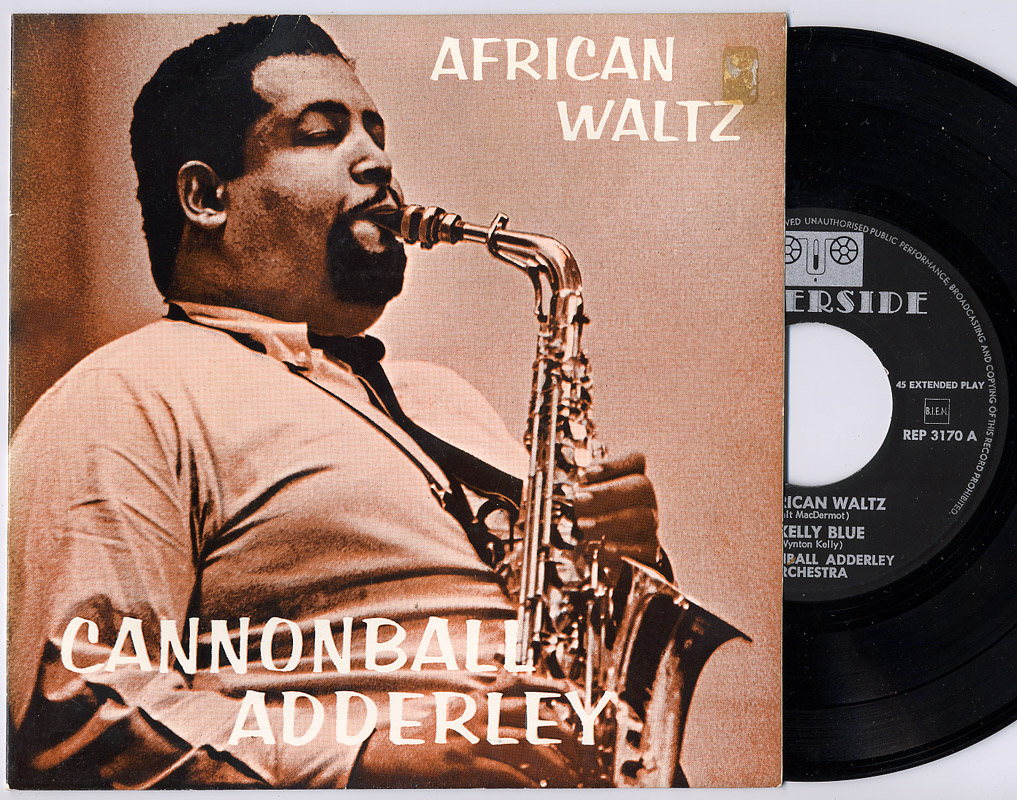 Cannonball Adderley african waltz / kelly blue / barefoot sunday blues