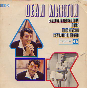 Dean Martin en alguna parte hay alguien (somewhere there's a someone) / lo hare / todos menos yo / ese viejo reloj de pared (that old clock on the wall)
