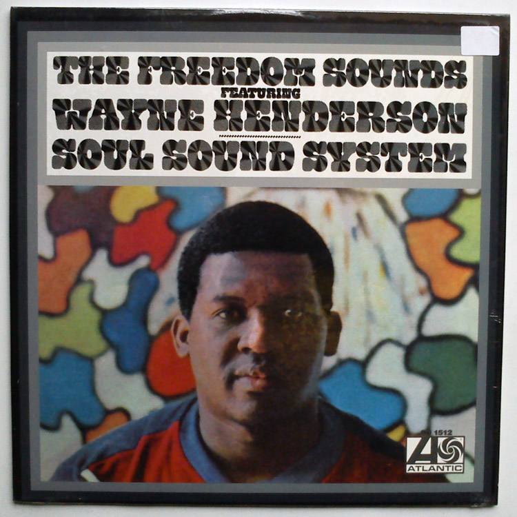 Freedom Sounds, the - featuring Wayne Henderson soul sound system