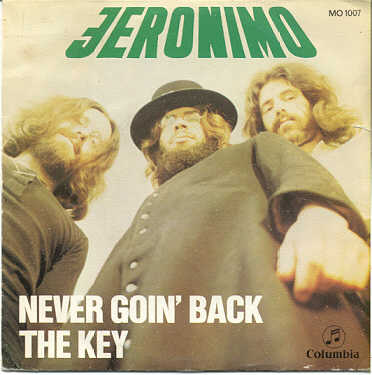 Jeronimo never goin' back / the key