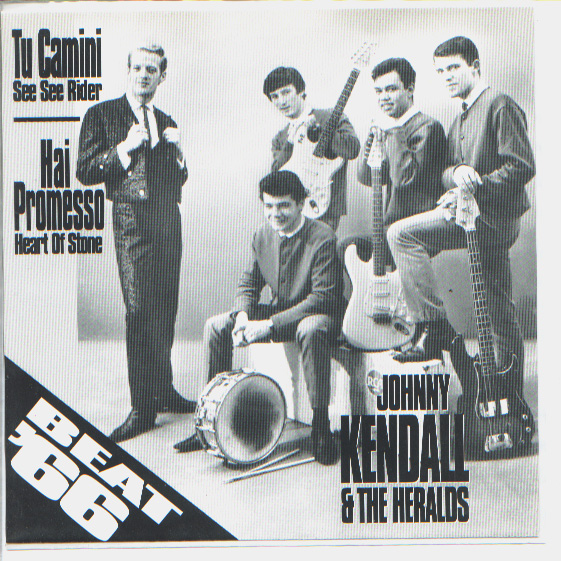 Johnny Kendall & the Heralds tu camini (see see rider) / hai promesso (heart of stone)