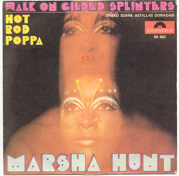 Marsha Hunt hot rod poppa / walk on gilded splinters