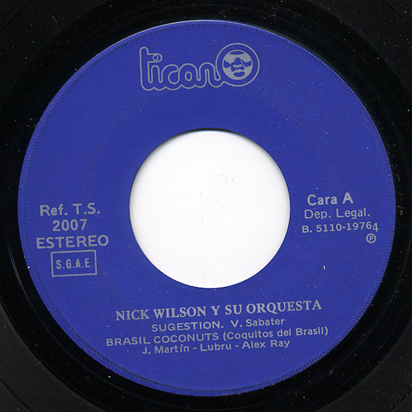 Nick Wilson y su Orquesta sugestion / brasil coconuts (coquitos del brasil) / tic tac tic tac / love in the still