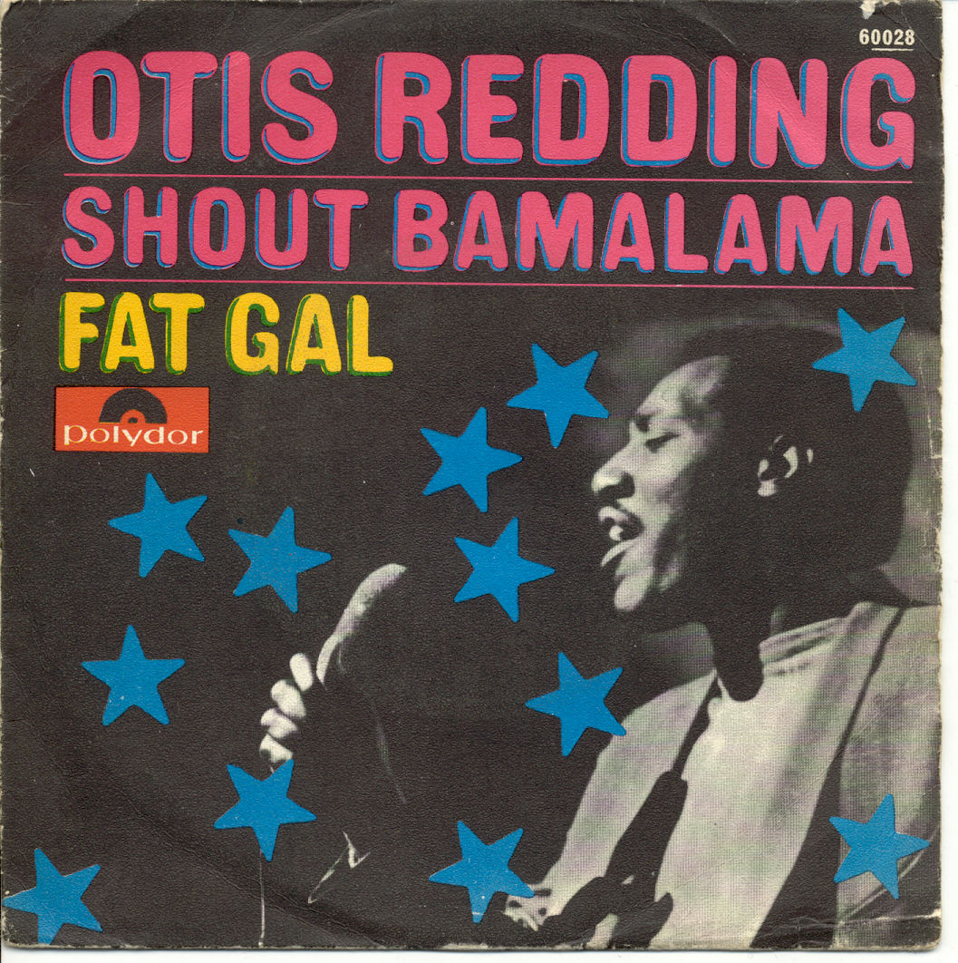 Otis Redding shout bamalama / fat gal
