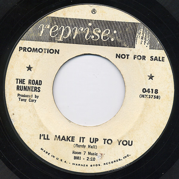 Road Runners, the i'll make it up to you / take me