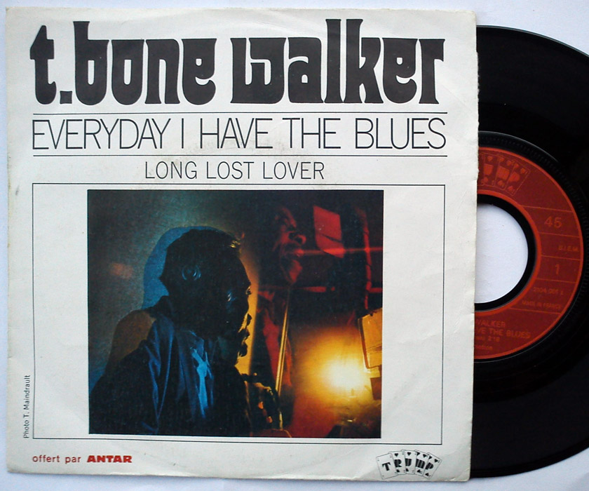 T Bone Walker everyday i have the blues / long lost over