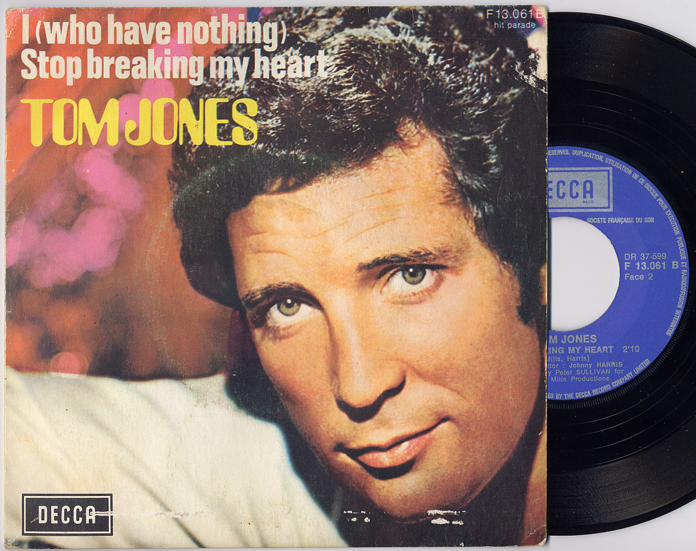 Tom Jones stop breaking my heart / i (who have nothing)
